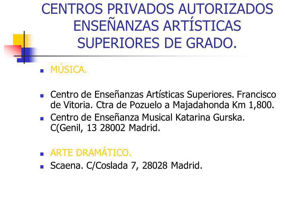 CENTROS PRIVADOS AUTORIZADOS ENSEÑANZAS ARTÍSTICAS SUPERIORES DE GRADO.