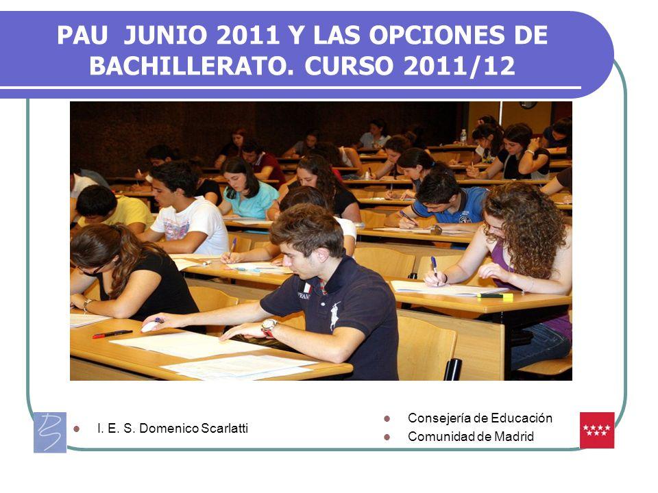 PAU JUNIO 2011 Y LAS OPCIONES DE BACHILLERATO. CURSO 2011/12