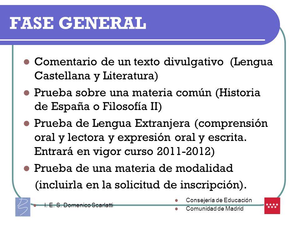 FASE GENERAL Comentario de un texto divulgativo (Lengua Castellana y Literatura) Prueba sobre una materia común (Historia de España o Filosofía II)
