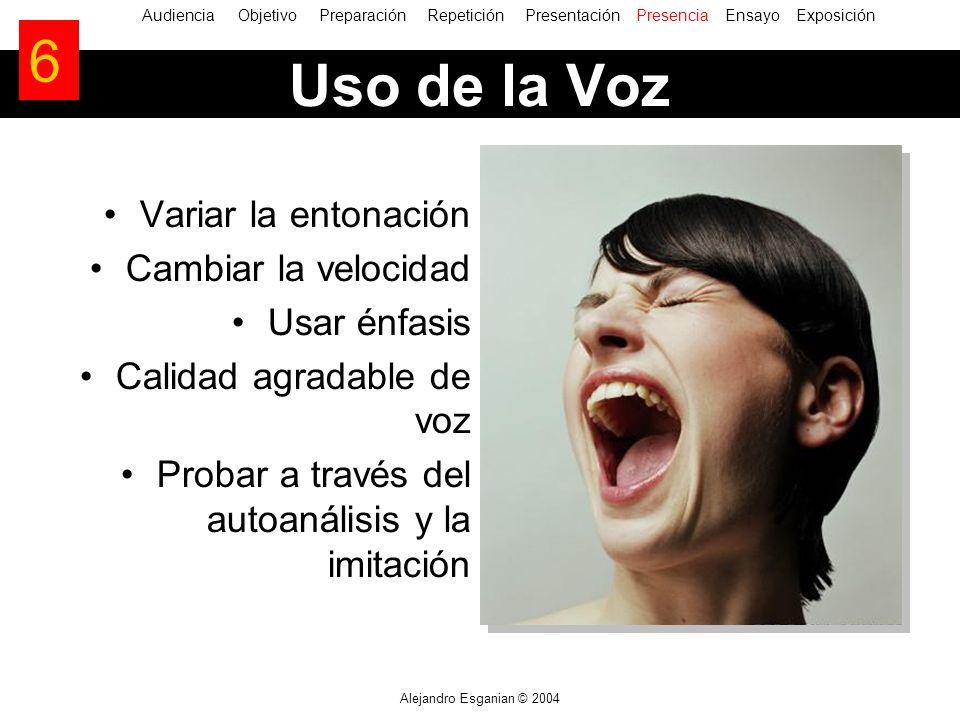 6 Uso de la Voz Variar la entonación Cambiar la velocidad Usar énfasis