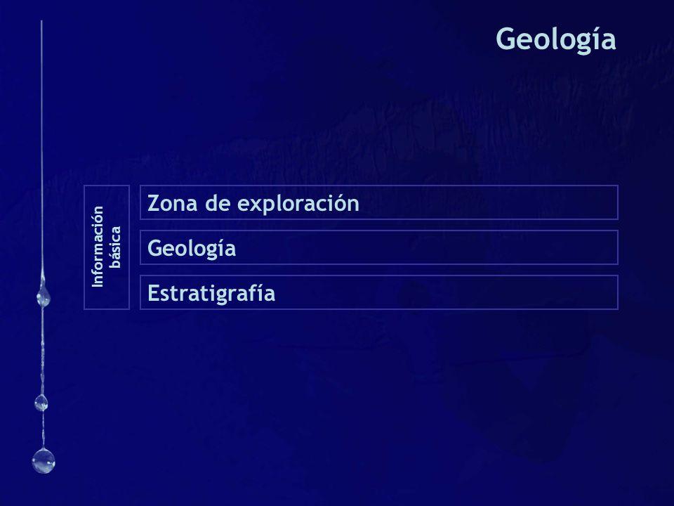 Geología Zona de exploración Información básica Geología Estratigrafía