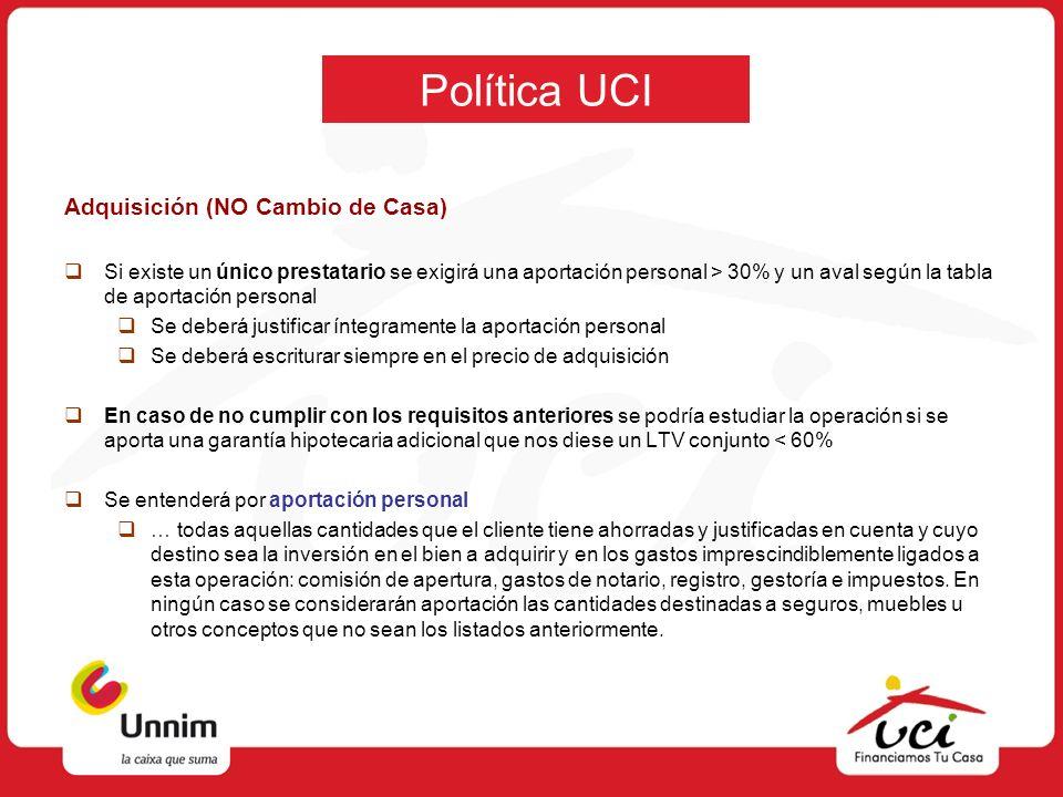Política UCI Adquisición (NO Cambio de Casa)