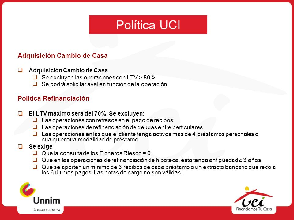 Política UCI Adquisición Cambio de Casa Política Refinanciación