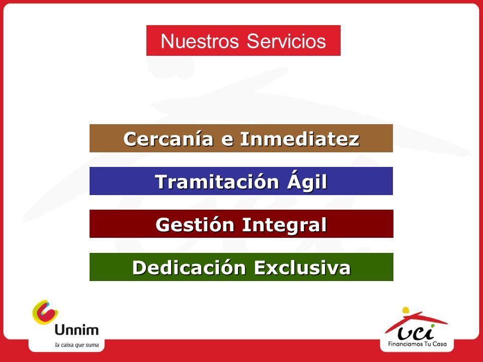 Nuestros Servicios Cercanía e Inmediatez Tramitación Ágil
