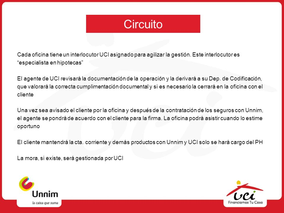 Circuito Cada oficina tiene un interlocutor UCI asignado para agilizar la gestión. Este interlocutor es.