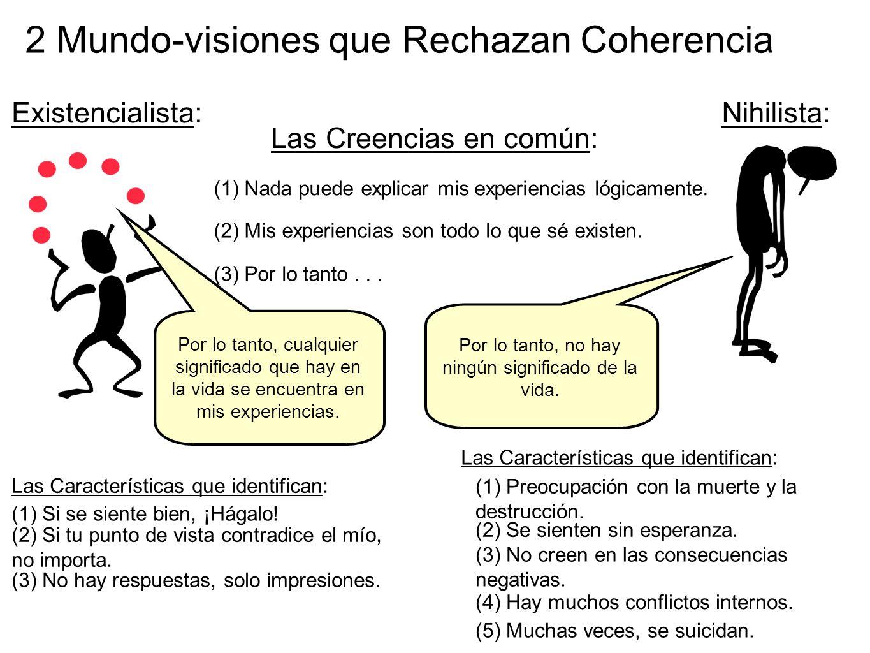 2 Mundo-visiones que Rechazan Coherencia