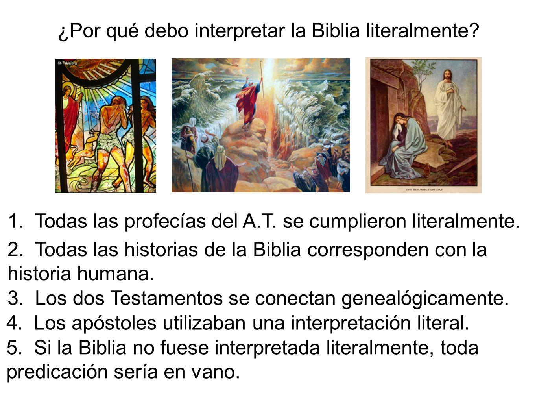 ¿Por qué debo interpretar la Biblia literalmente