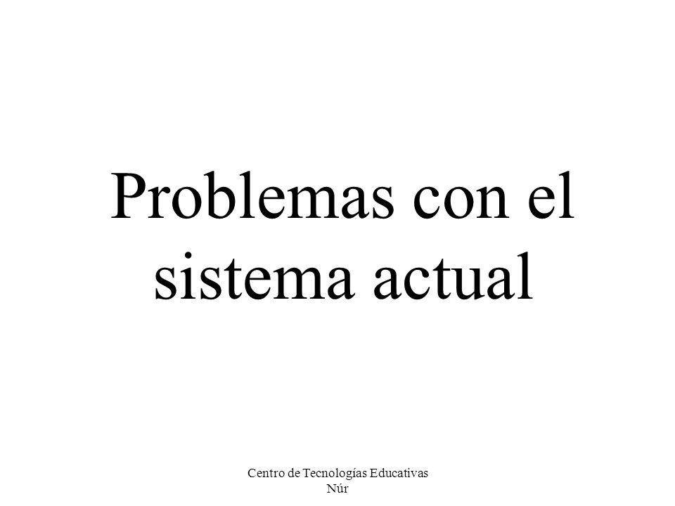 Problemas con el sistema actual