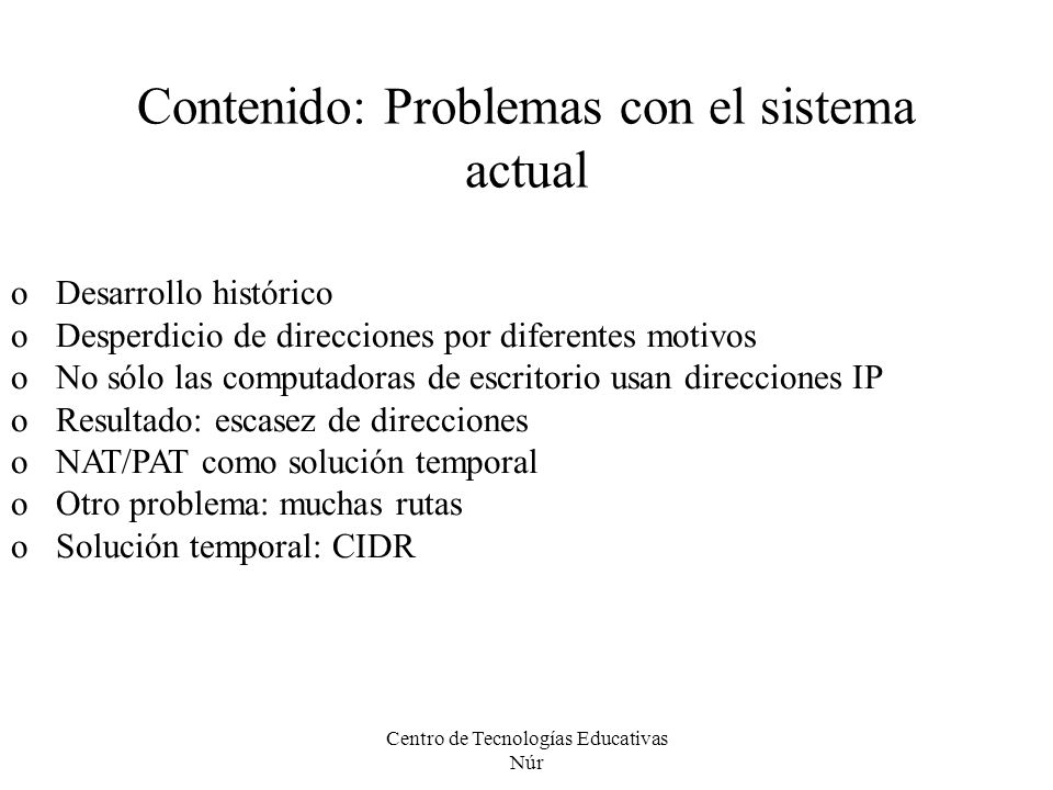 Contenido: Problemas con el sistema actual