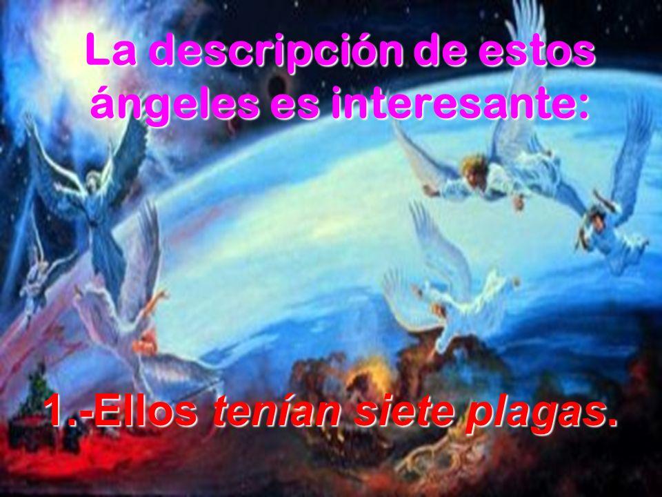 La descripción de estos ángeles es interesante:
