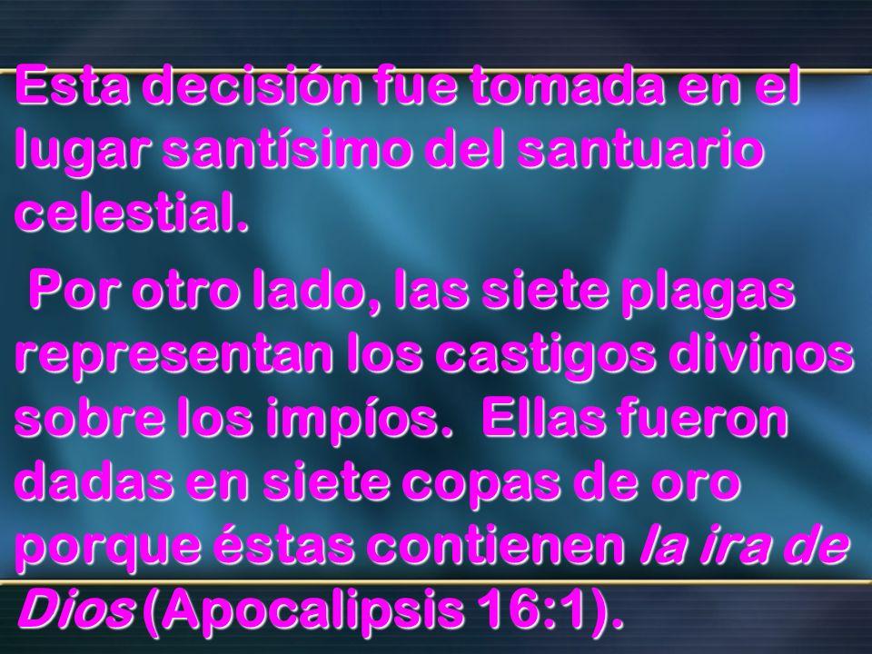 Esta decisión fue tomada en el lugar santísimo del santuario celestial.