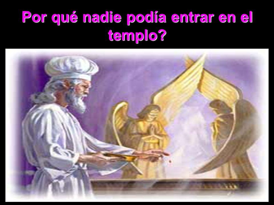 Por qué nadie podía entrar en el templo