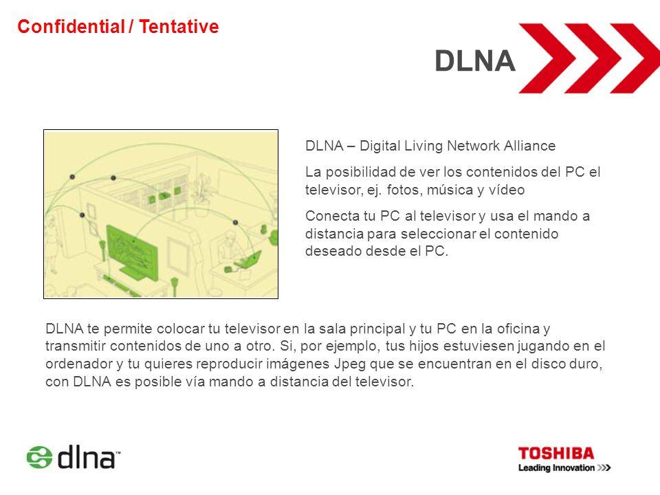 DLNA Confidential / Tentative DLNA – Digital Living Network Alliance