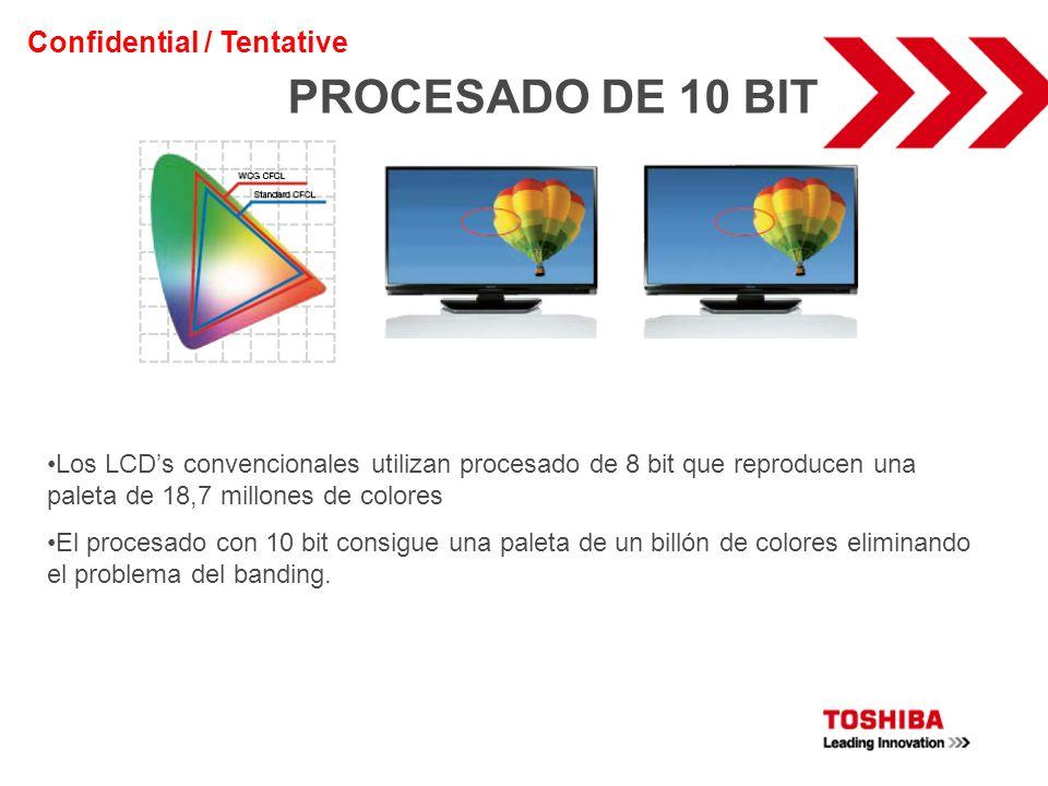 PROCESADO DE 10 BIT Confidential / Tentative