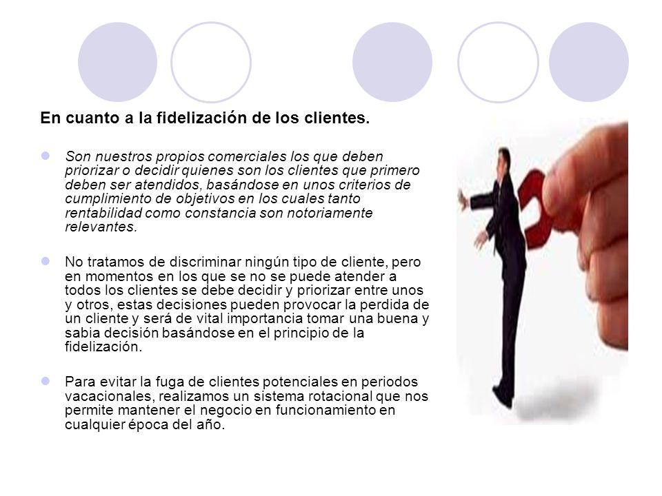 En cuanto a la fidelización de los clientes.