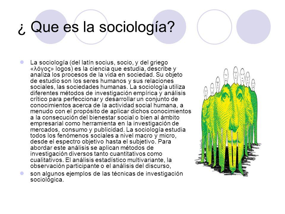 ¿ Que es la sociología