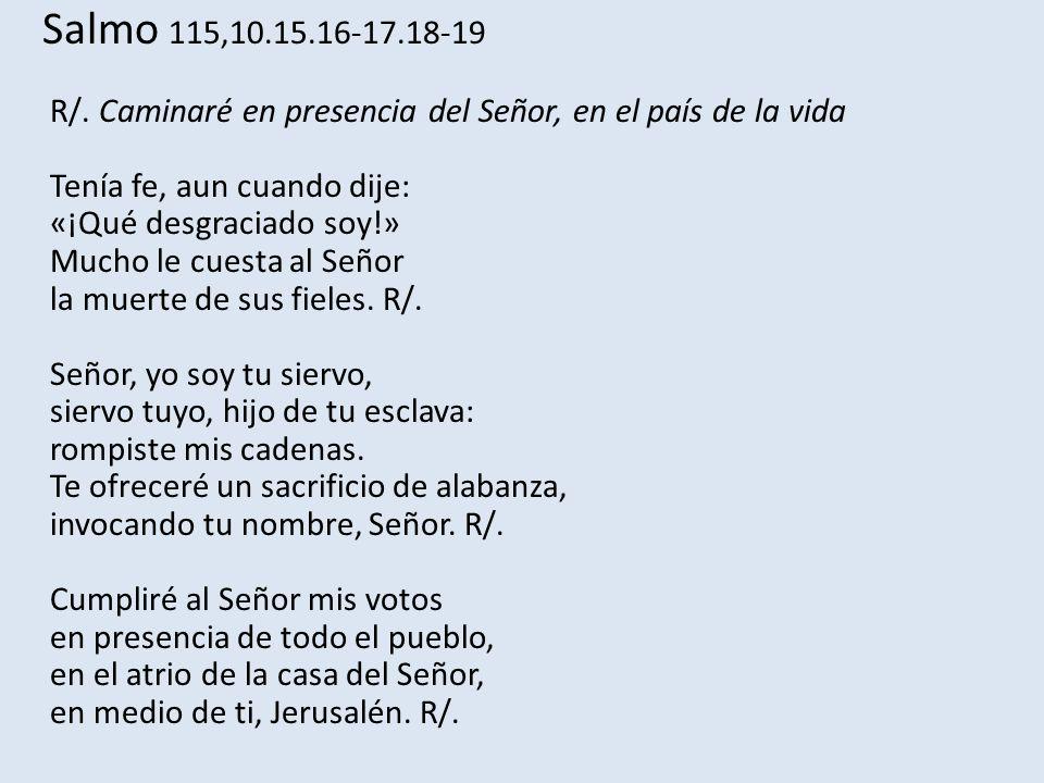 Salmo 115,10.15.16-17.18-19 R/.