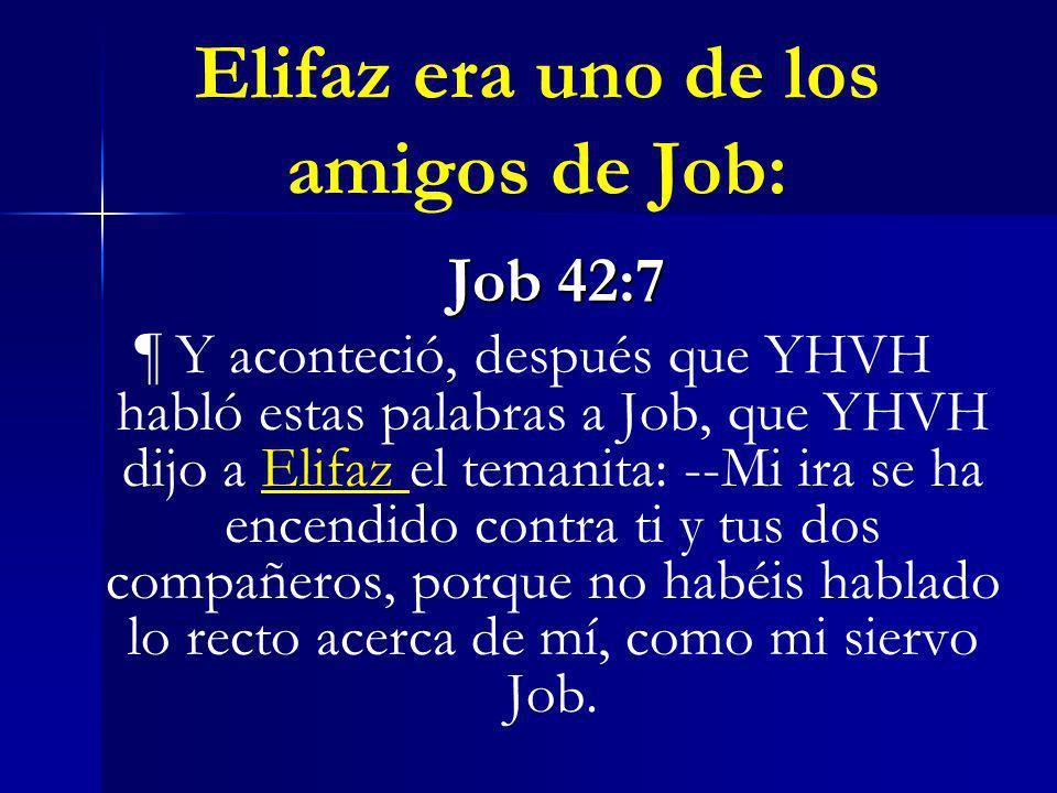Elifaz era uno de los amigos de Job:
