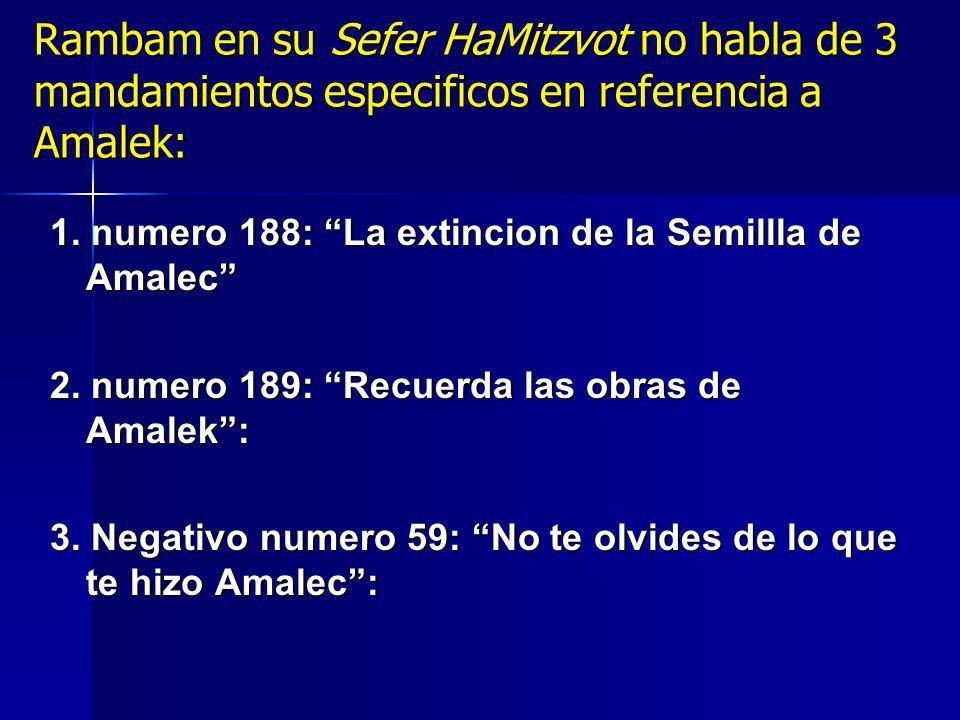 Rambam en su Sefer HaMitzvot no habla de 3 mandamientos especificos en referencia a Amalek: