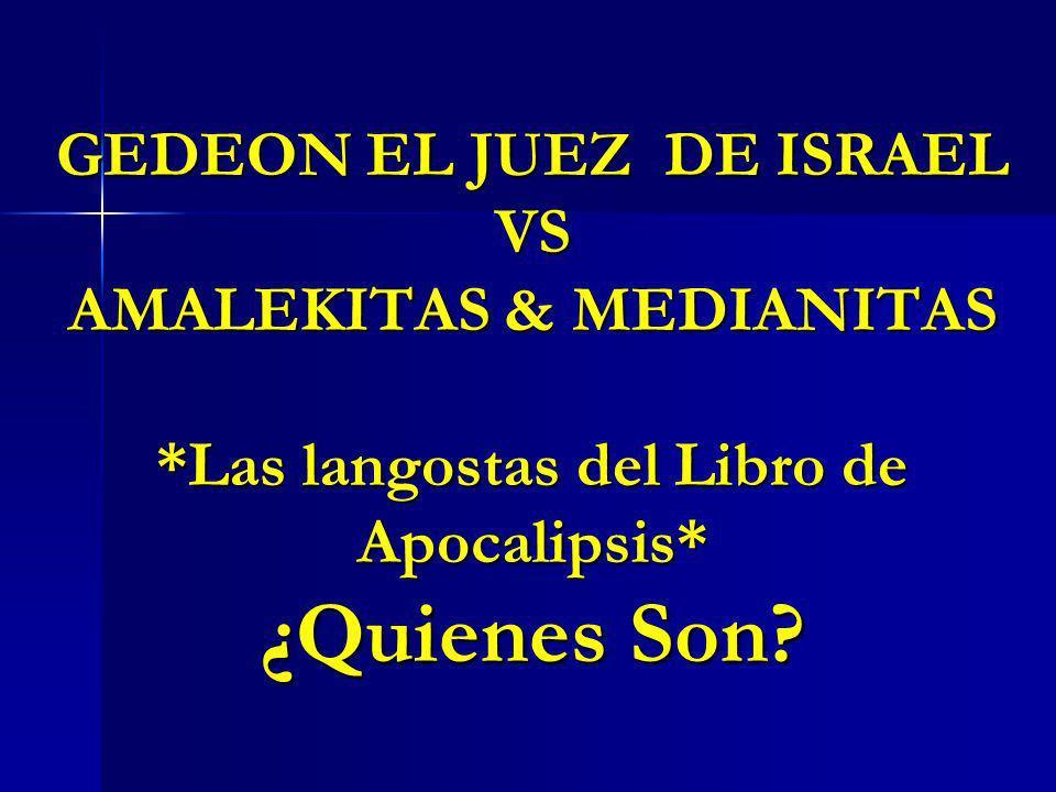 GEDEON EL JUEZ DE ISRAEL VS AMALEKITAS & MEDIANITAS