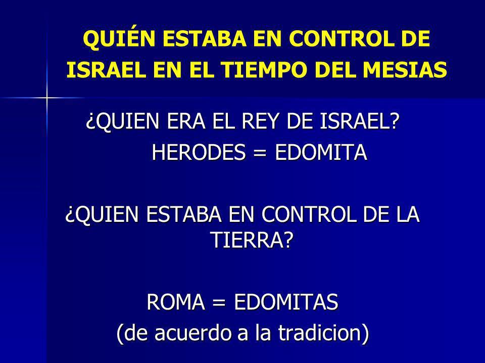 QUIÉN ESTABA EN CONTROL DE ISRAEL EN EL TIEMPO DEL MESIAS