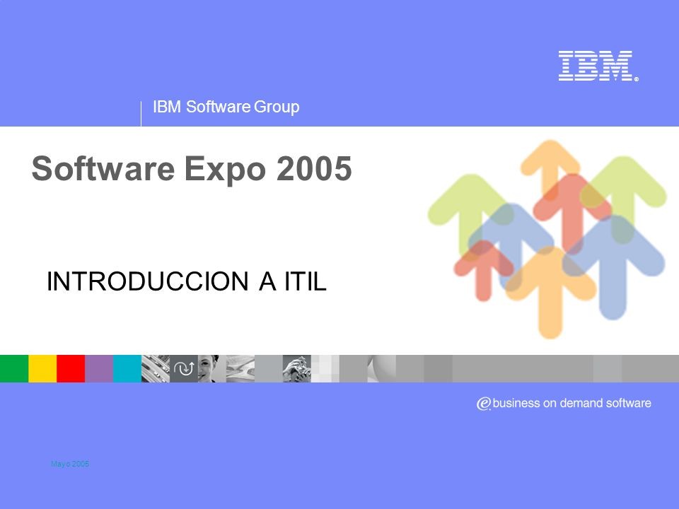 Software Expo 2005 INTRODUCCION A ITIL Mayo 2005 Title slide