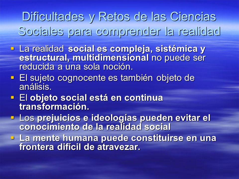 Dificultades y Retos de las Ciencias Sociales para comprender la realidad