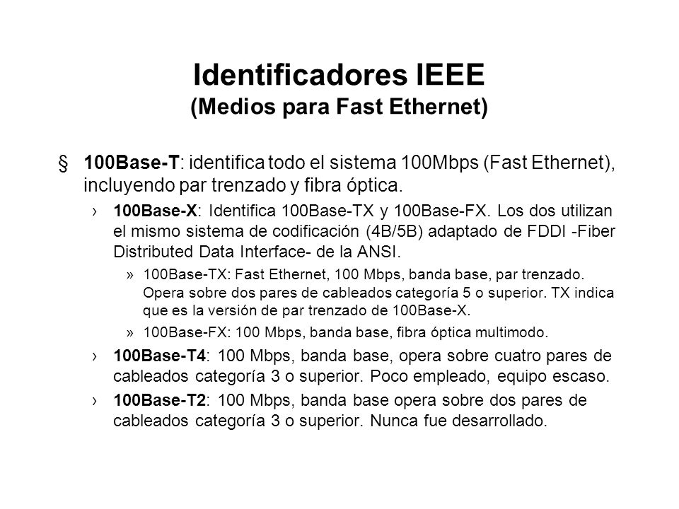 Identificadores IEEE (Medios para Fast Ethernet)