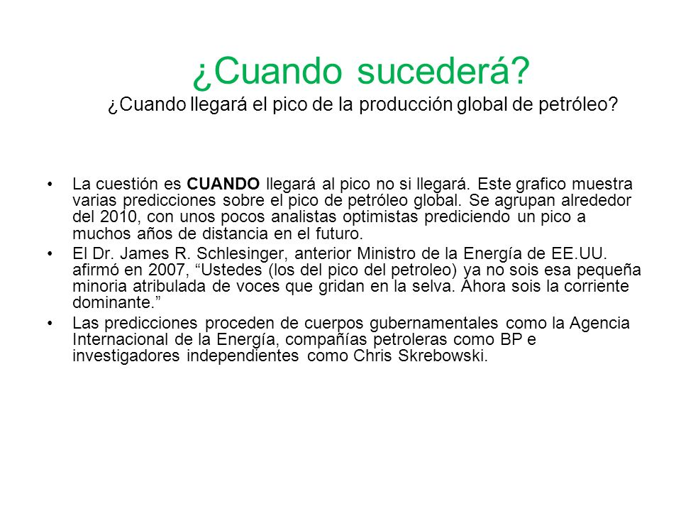 ¿Cuando sucederá ¿Cuando llegará el pico de la producción global de petróleo