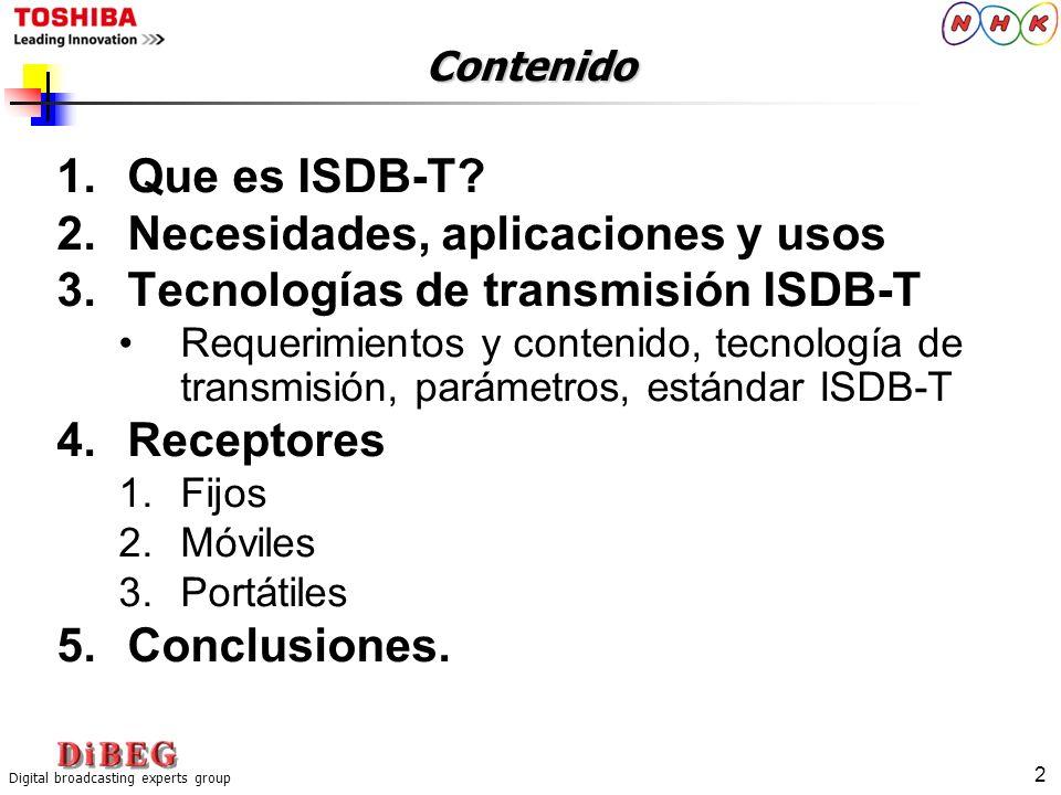 Necesidades, aplicaciones y usos Tecnologías de transmisión ISDB-T