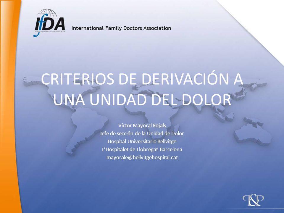 CRITERIOS DE DERIVACIÓN A UNA UNIDAD DEL DOLOR