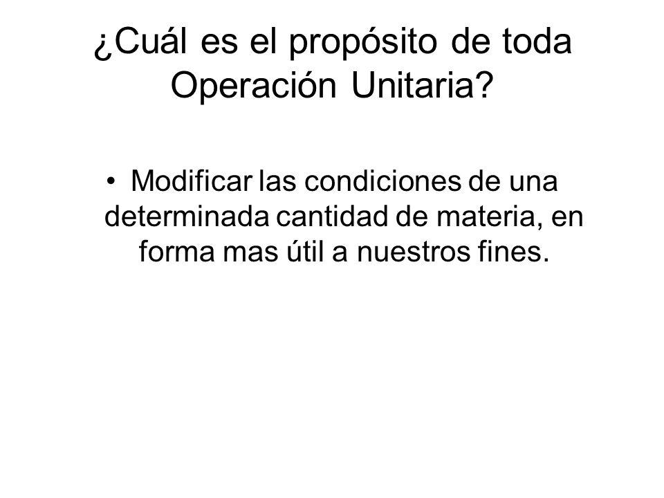¿Cuál es el propósito de toda Operación Unitaria