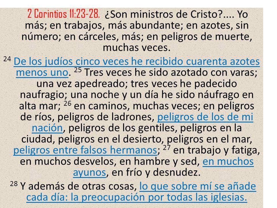 2 Corintios 11:23-28. ¿Son ministros de Cristo