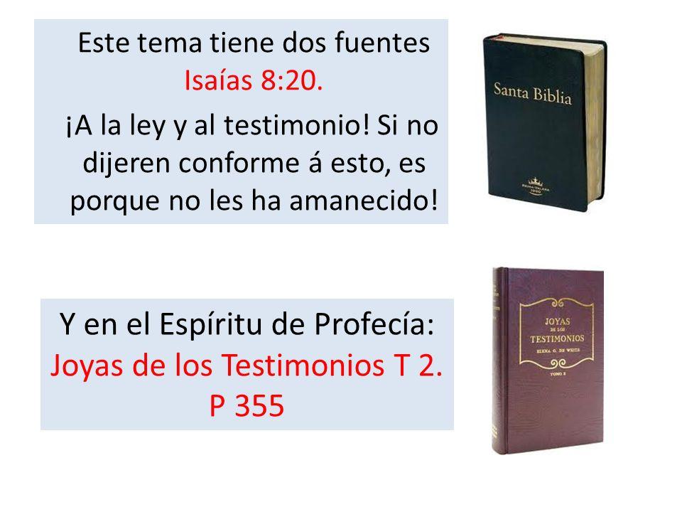 Y en el Espíritu de Profecía: Joyas de los Testimonios T 2. P 355