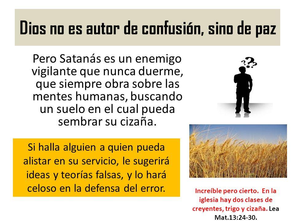 Dios no es autor de confusión, sino de paz