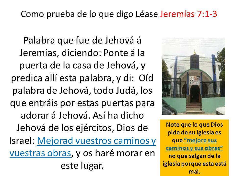 Como prueba de lo que digo Léase Jeremías 7:1-3