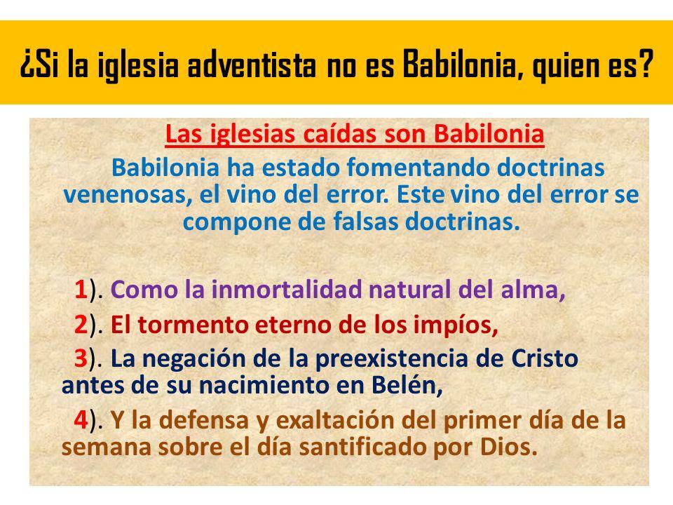¿Si la iglesia adventista no es Babilonia, quien es