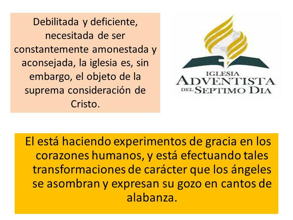 Debilitada y deficiente, necesitada de ser constantemente amonestada y aconsejada, la iglesia es, sin embargo, el objeto de la suprema consideración de Cristo.