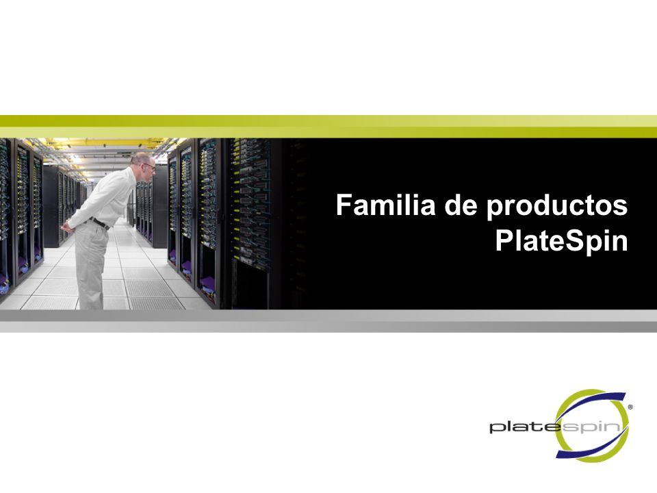 Familia de productos PlateSpin