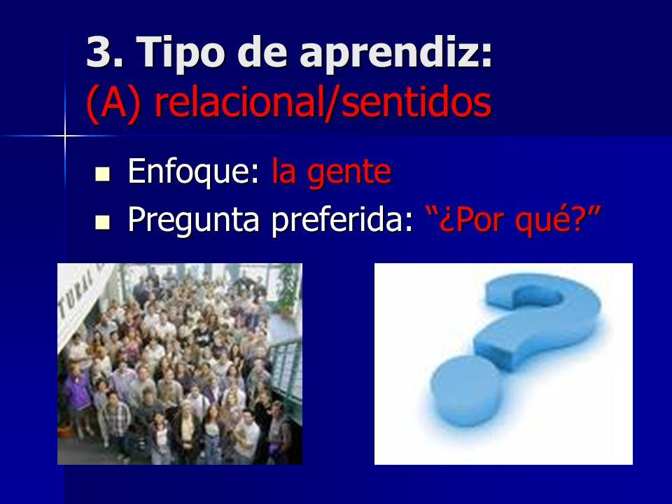 3. Tipo de aprendiz: (A) relacional/sentidos