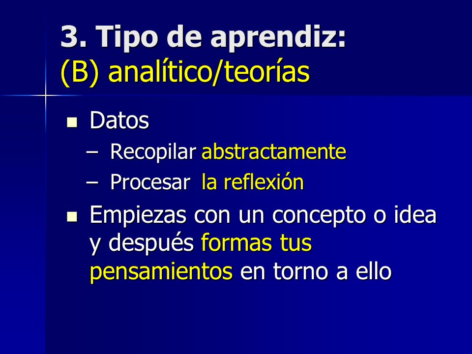 3. Tipo de aprendiz: (B) analítico/teorías