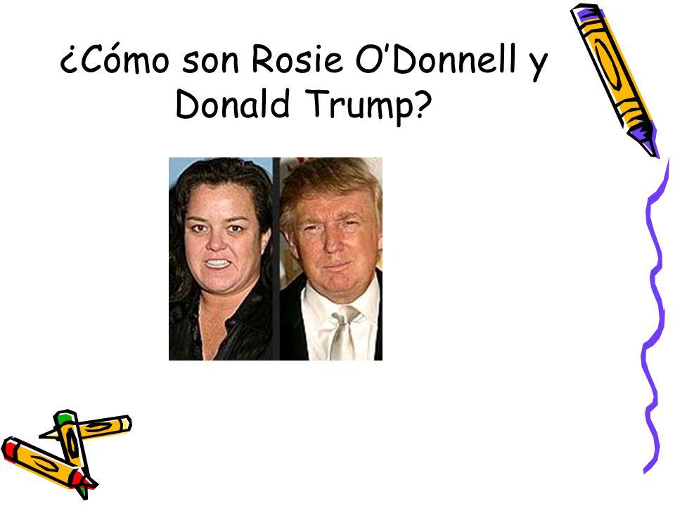¿Cómo son Rosie O'Donnell y Donald Trump