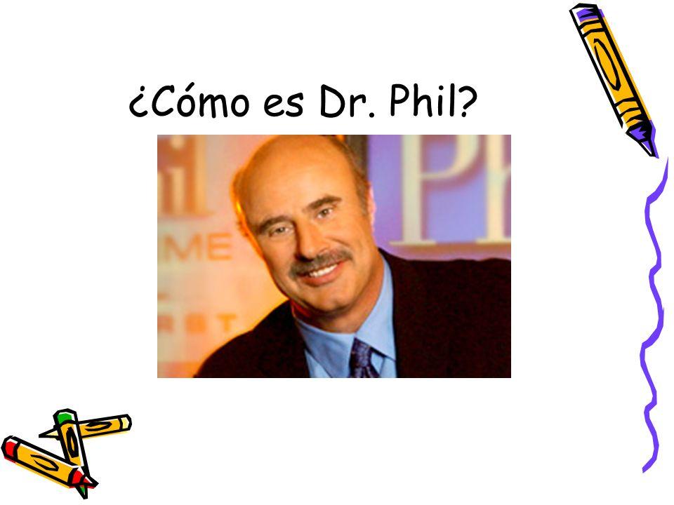 ¿Cómo es Dr. Phil