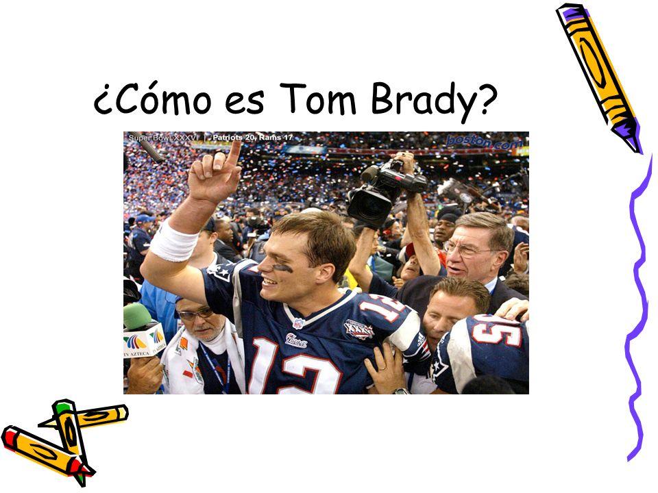 ¿Cómo es Tom Brady