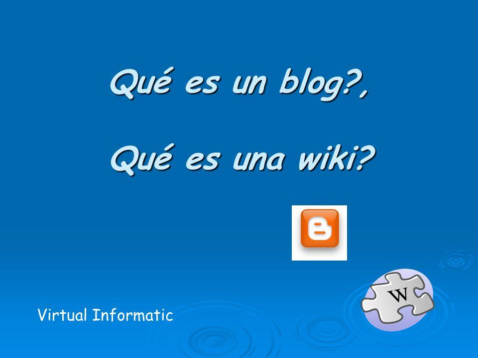 Qué es un blog , Qué es una wiki