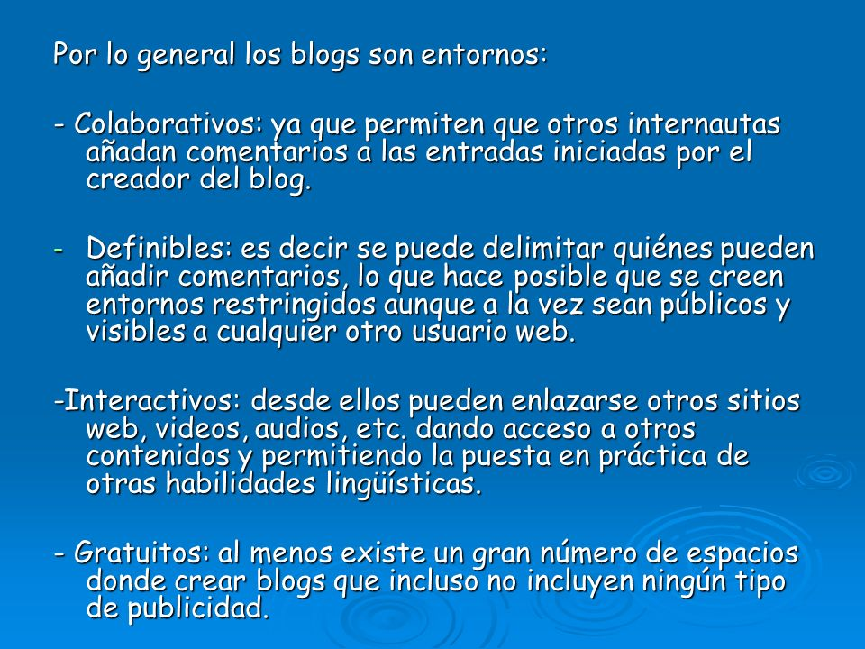 Por lo general los blogs son entornos:
