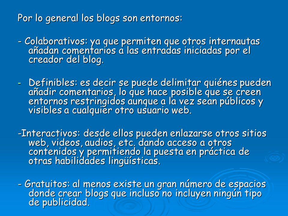 Por lo general los blogs son entornos:
