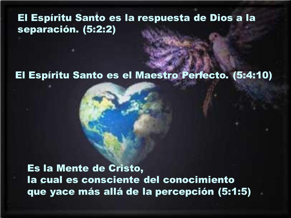 El Espíritu Santo es la respuesta de Dios a la separación. (5:2:2)