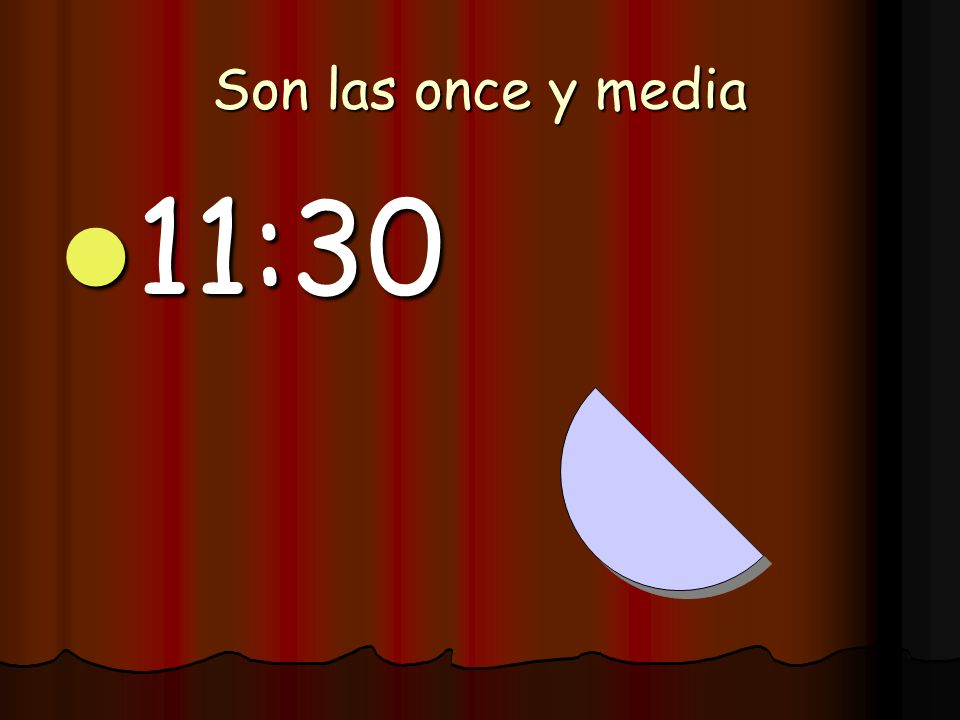 Son las once y media 11:30
