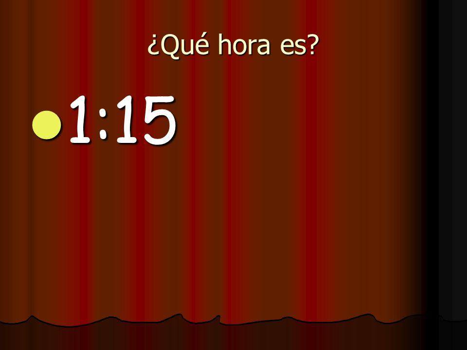 ¿Qué hora es 1:15